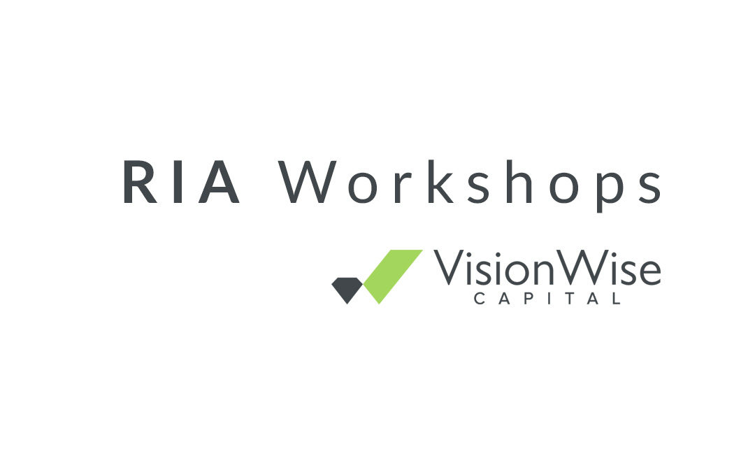 VisionWise Capital to Host RIA Workshops