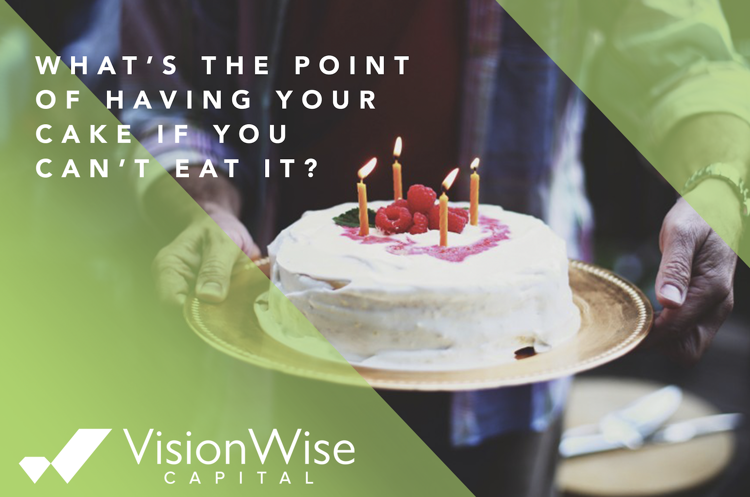 What's The Point of Having Your Cake If You Can't Eat It?