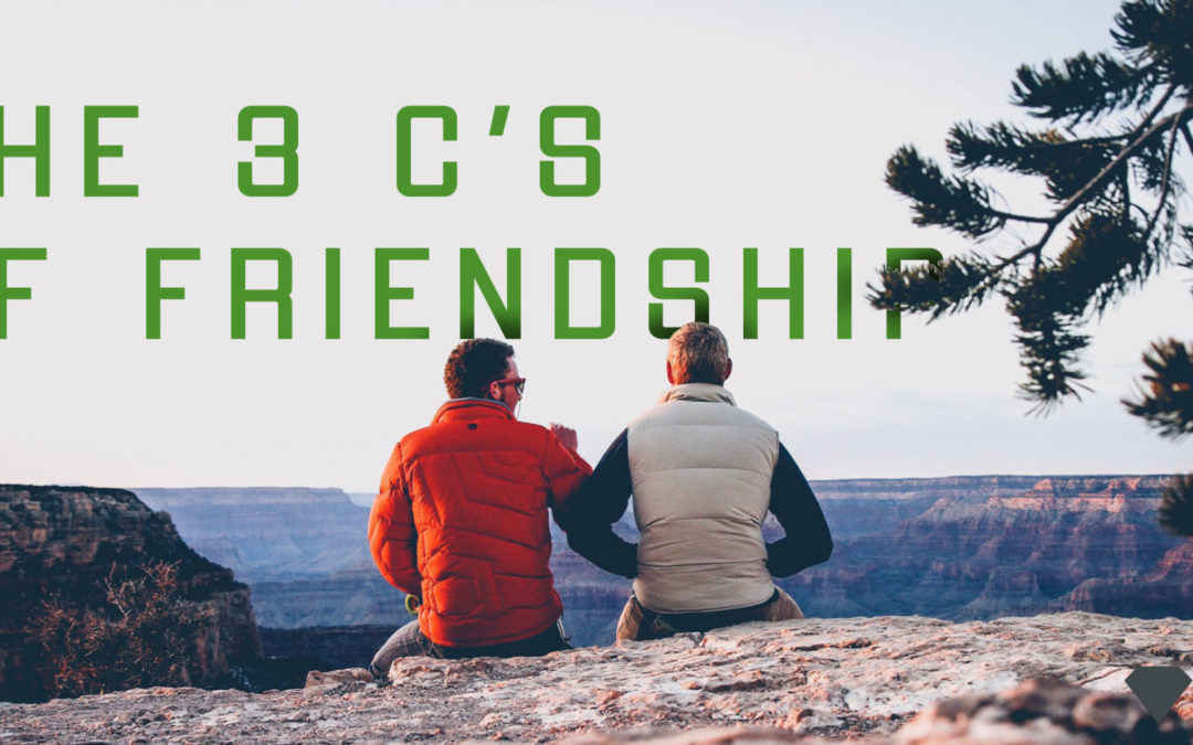 The Three C's of Friendship